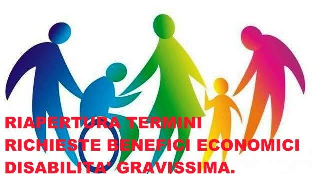 RIAPERTURA TERMINI RICHIESTE BENEFICI ECONOMICI DISABILITA` GRAVISSIMA.