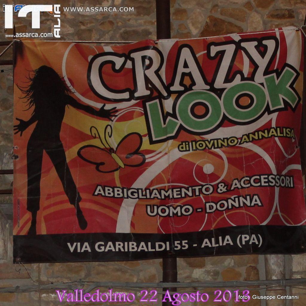 SFILATA DI MODA    CRAZY LOOK       VALLEDOLMO 22 AGOSTO 2013