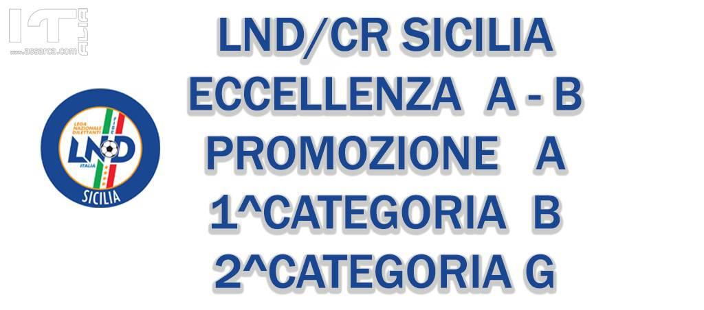 LND/CR SICILIA : ECCELLENZA A/B - PROMOZIONE A - 1^ CATEGORIA B - 2^ CATEGORIA G