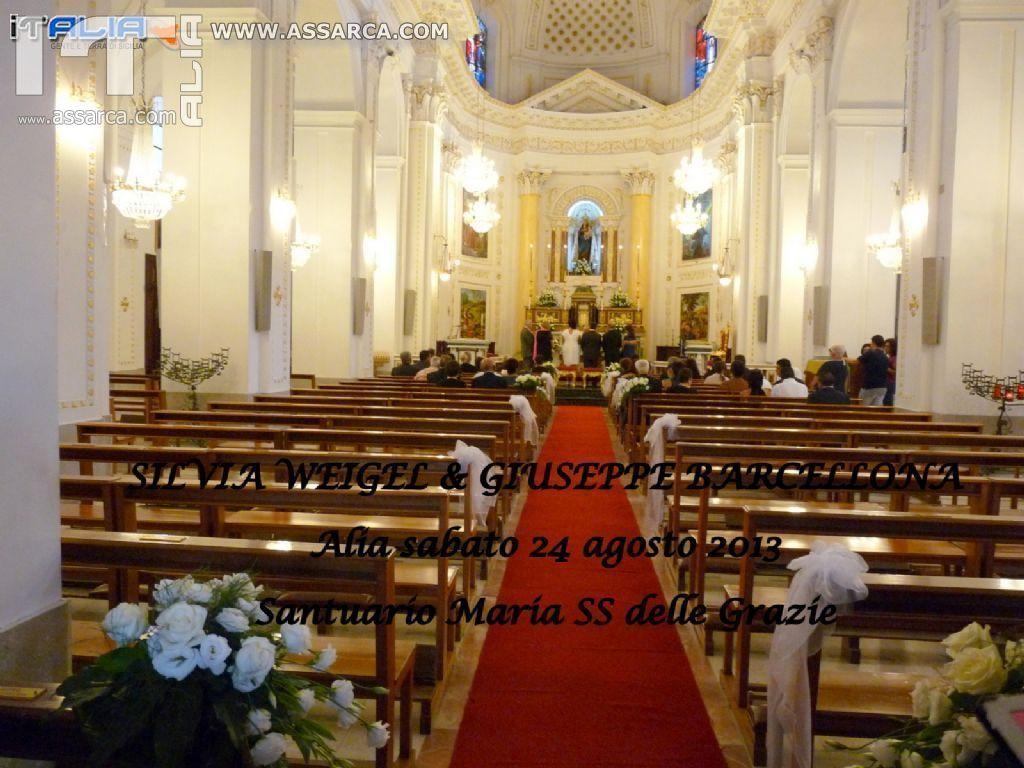 LE NOZZE DI SILVIA & GIUSEPPE - ALIA SABATO 24 AGOSTO 2013 - SANTUARIO MARIA SS. DELLE GRAZIE -