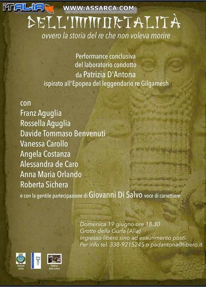 Performance conclusiva del laboratorio teatrale condotto da Patrizia D`Antona ispirato all`Epopea del leggendario re Gilgamesh Grotte della Gurfa di Alia