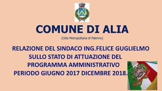 RELAZIONE DEL SINDACO ING. FELICE GUGLIELMO SULLO STATO DI ATTUAZIONE DEL PROGRAMMA AMMINISTRATIVO PERIODO GIUGNO 2017 – DICEMBRE2018 (AI SENSI DELL'ART. 17 DELLA L.R. N. 7/1992, COME MODIFICATO DALL'ART.127 DELLA L.R. N.17/2004).