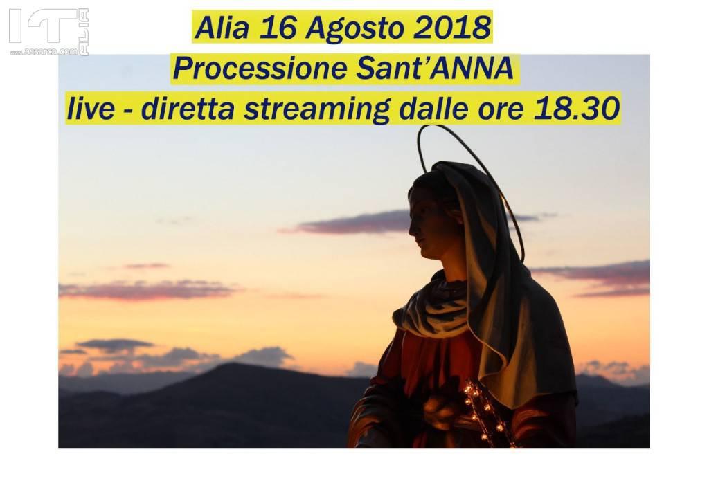 Processione Sant`ANNA - live - diretta streaming dalle ore 18.30 <br> Alia 16 Agosto 2018