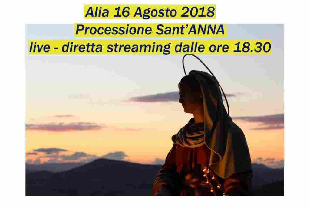 Processione Sant`ANNA - live - diretta streaming dalle ore 18.30 - Alia 16 Agosto 2018