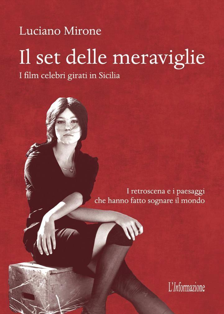 """Ciminna. Due giorni nella Donnafugata de """"Il Gattopardo"""": si presenta il libro di Luciano Mirone """"Il set delle meraviglie"""