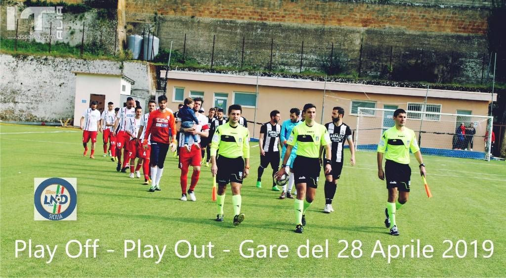 LND/CR Sicilia : Play Off - Play Out - 28 Aprile 2019