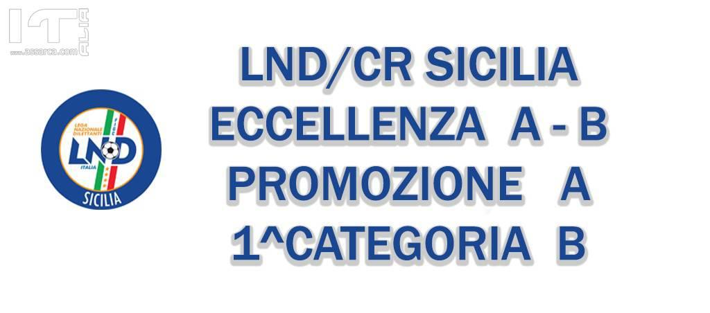 LND/CR SICILIA:  ECCELLENZA A/B - PROMOZIONE A - 1^CATEGORIA...