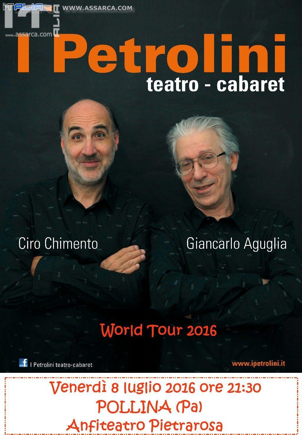 I PETROLINI WORLD TOUR 2016, VENERDÌ 8 LUGLIO ORE 21:30 ANFI...