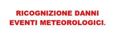 RICOGNIZIONE DANNI EVENTI METEOROLOGICI. SCADENZA 3 DICEMBRE 2018.