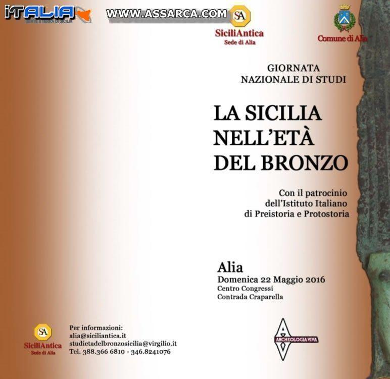 """Giornata di Studi """"La Sicilia nell'età del Bronzo"""". Alia 22 maggio 2016."""