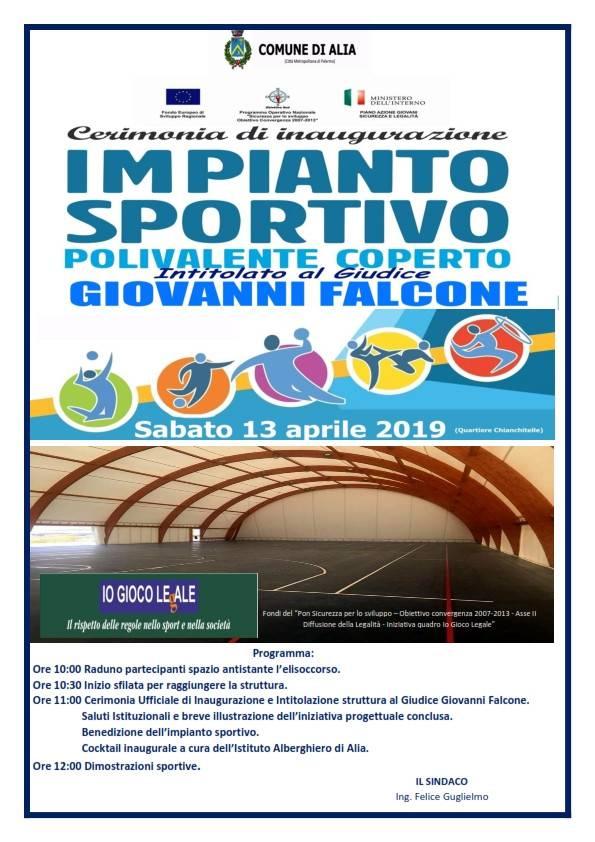 """INAUGURAZIONE E INTITOLAZIONE IMPIANTO SPORTIVO POLIVALENTE COPERTO AL GIUDICE """"GIOVANNI FALCONE"""" ALIA 13 APRILE 2019."""