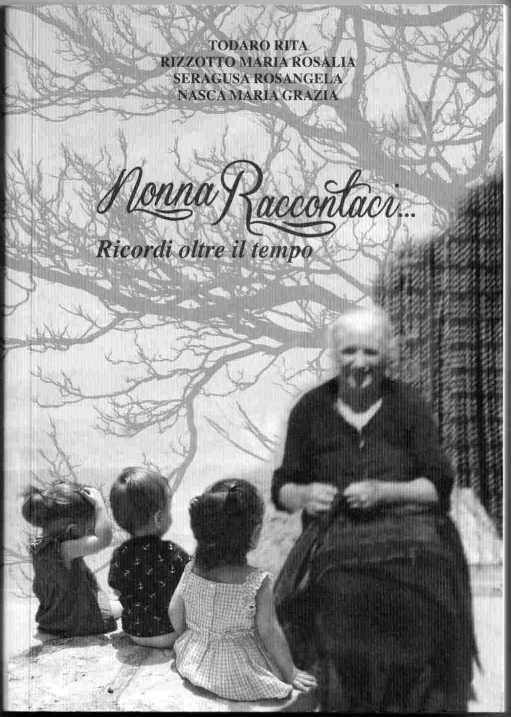 Nonna Raccontaci .... Ricordi oltre il tempo