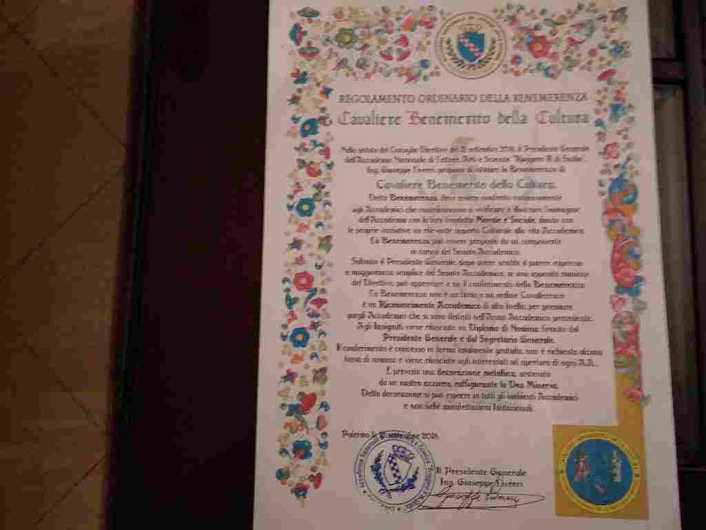 Nomina a Cavaliere benemerita della cultura dall`Accademia Nazionale di Lettere,Arti e Scienze Ruggero II di Sicilia .