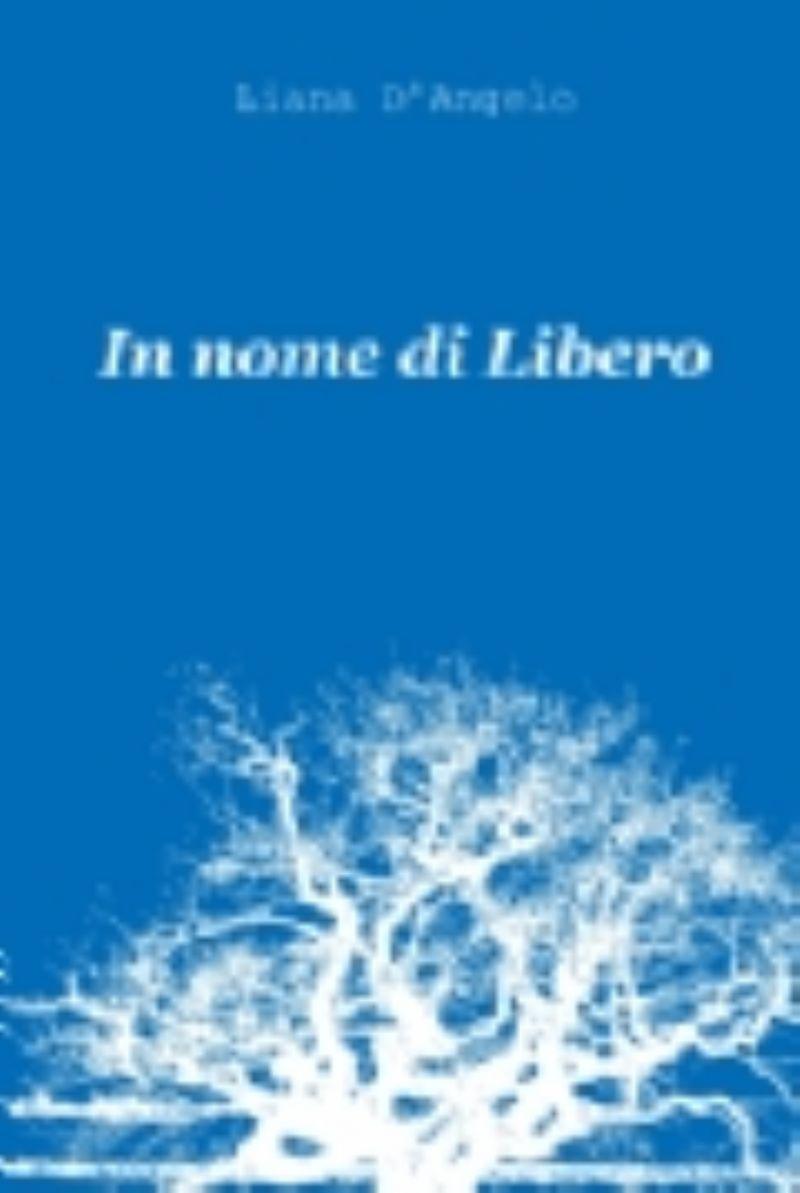 CEFALU` (PA) - l�ultimo romanzo di Liana D�Angelo, dal titolo �In nome di Libero�