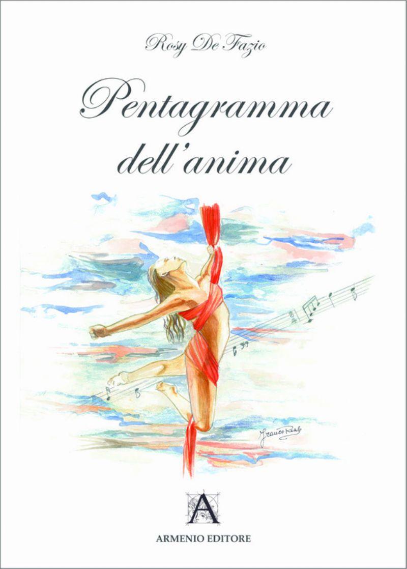 """Presentazione del volume di poesie """"Pentagramma dell?anima"""" di Rosy De Fazio"""