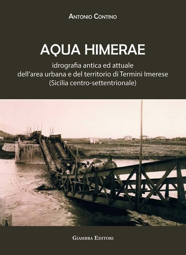 """Termini Imerese, nell'ambito dell'iniziativa di BCsicilia """"30 Libri in 30 Giorni"""" si presenta il volume """"Aqua Himerae. Idrografia antica ed attuale dell'area urbana e del territorio di Termini Imerese"""""""