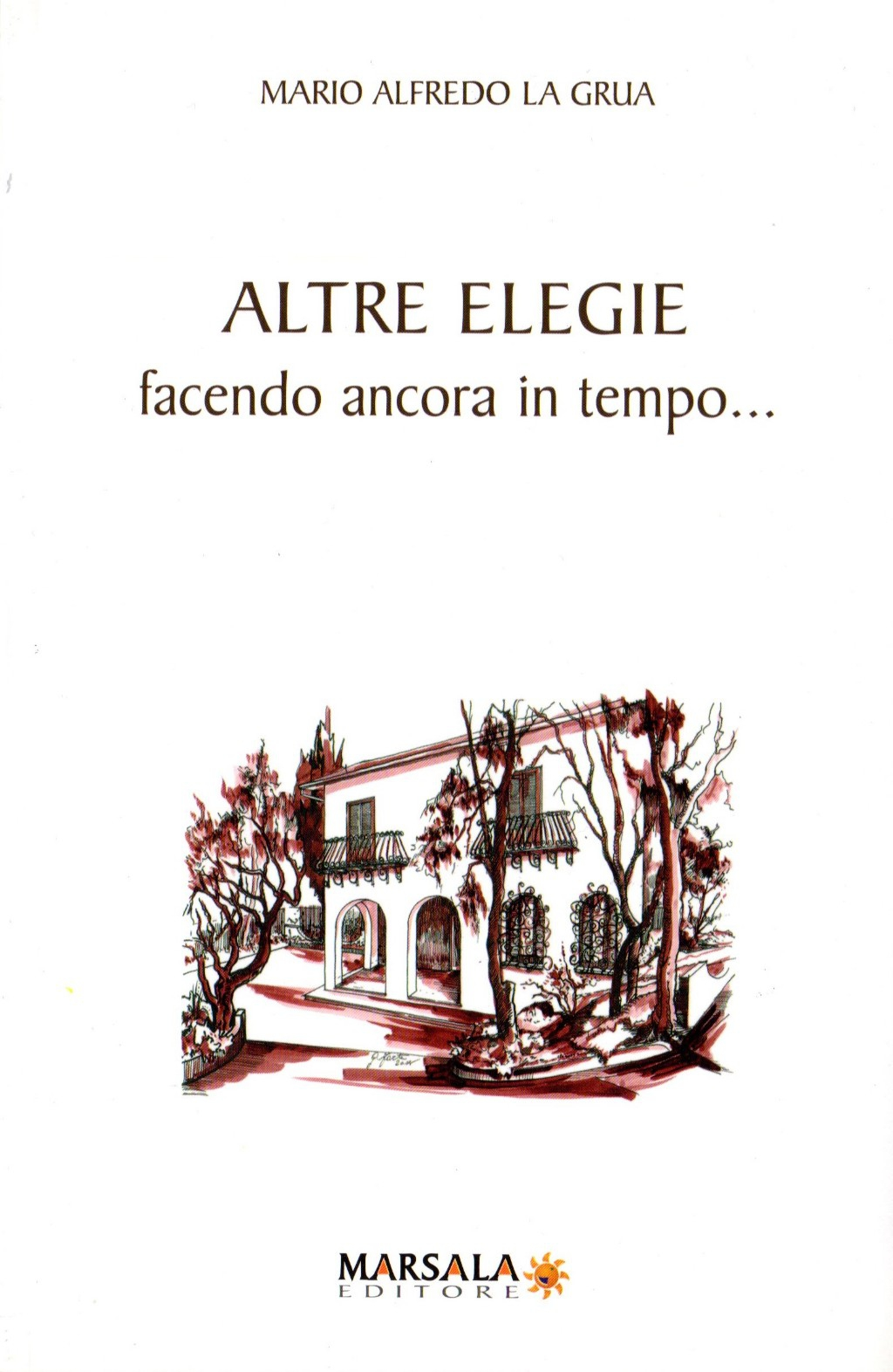"""Cefalù, nell'ambito dell'iniziativa di BCsicilia """"30 Libri in 30 Giorni"""" si presenta il volume di Alfredo La Grua """"Altre elegie. Facendo ancor in tempo…"""""""