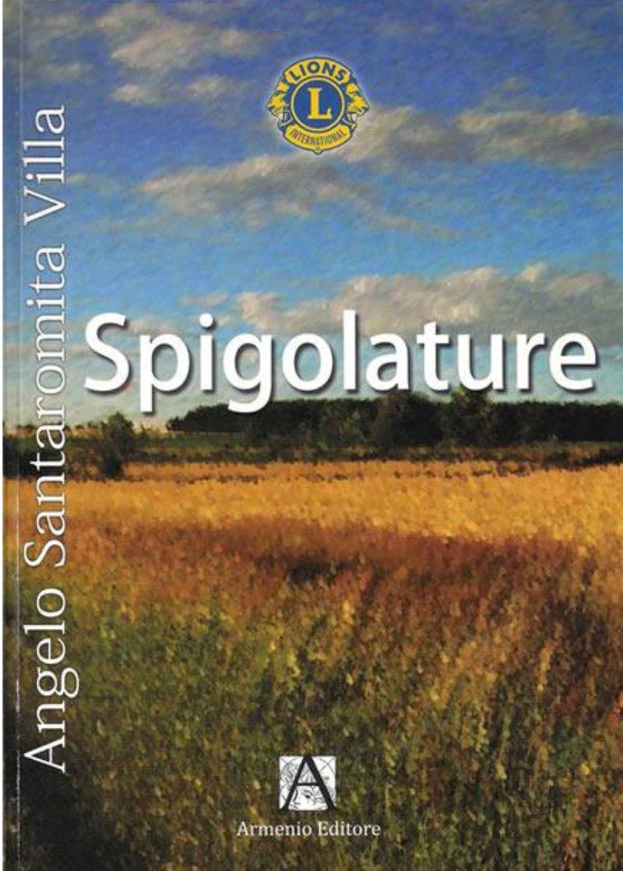 """Spigolature"" di  Angelo Santaromita Villa"