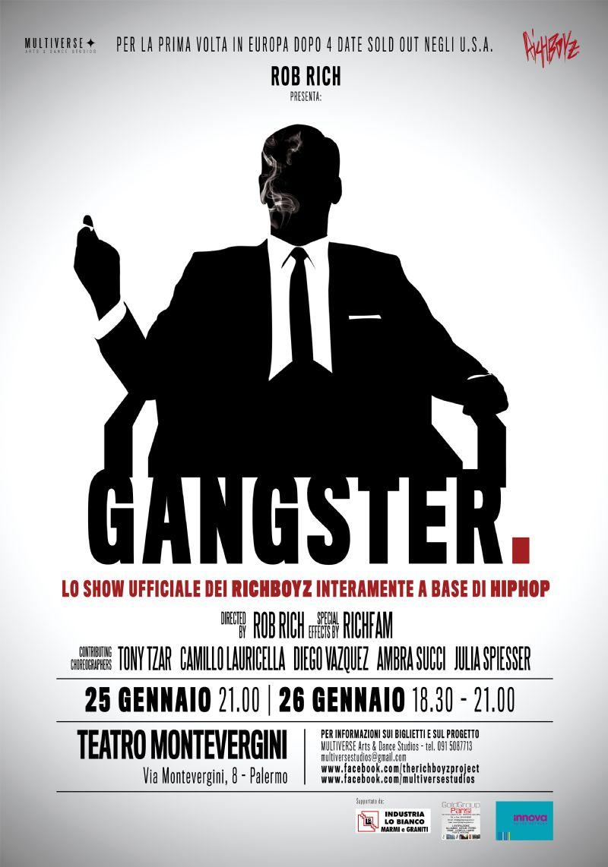 """Rob Rich presenta """"Gangster"""", lo show ufficiale dei Richboyz interamente a base di HipHop. Prima tappa europea, Palermo Teatro Nuovo Montevergini 25 e 26 gennaio 2014"""