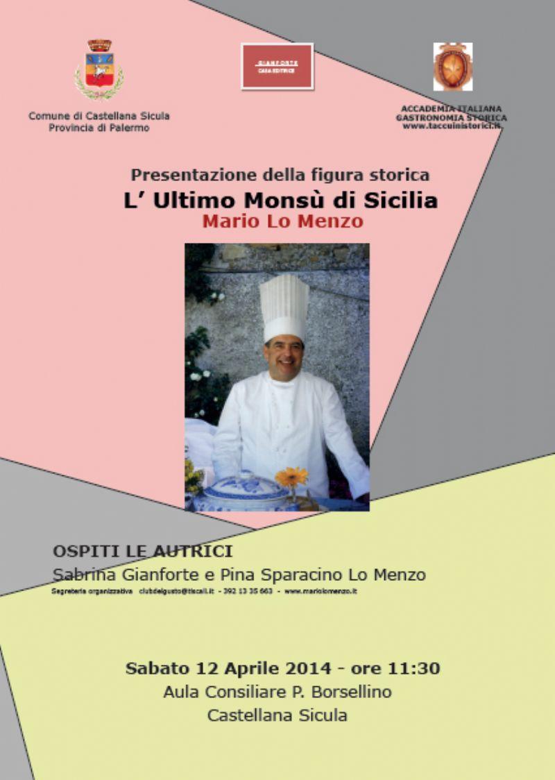 CASTELLANA SICULA : Presentazione della figura Storica dell�Ultimo Monsù di Sicilia Mario Lo Menzo