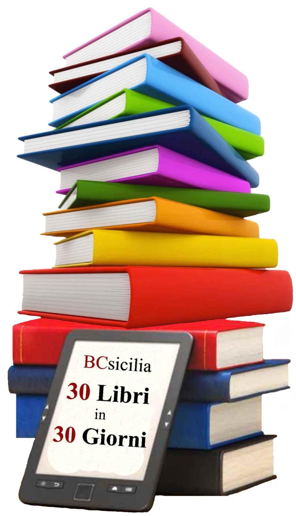 """""""30 libri in 30 giorni"""". Iniziativa di BCsicilia per riscoprire la bellezza della lettura. I luoghi, le date, i titoli e gli autori dei volumi che verranno presentati"""