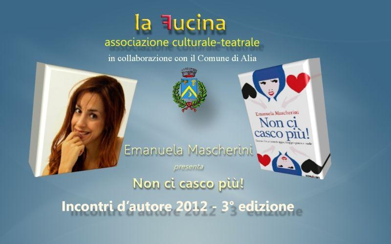 3� Edizione di Incontri d`Autore - Emanuela Mascherini presenta il libro