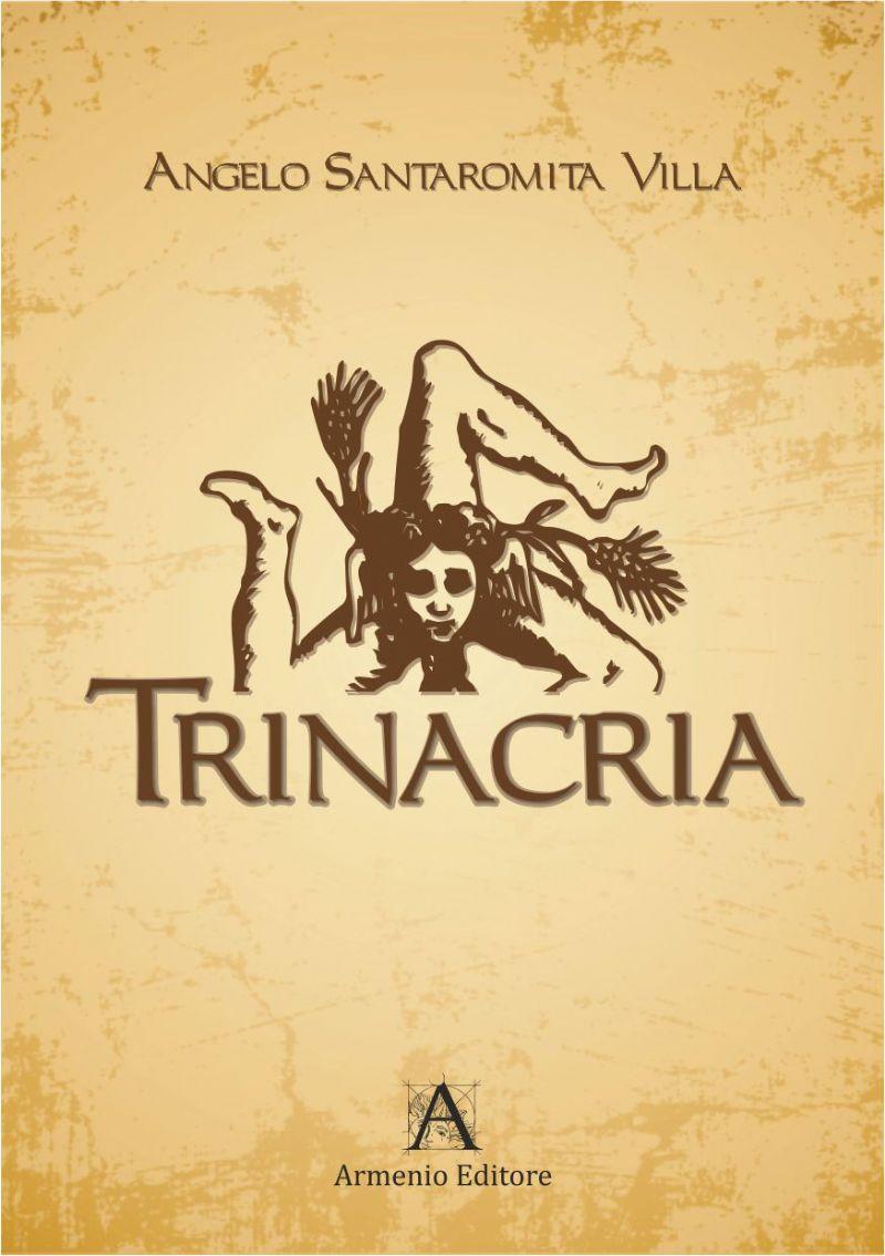 """Volume di poesie """"Trinacria"""" curato da  Angelo Santaromita Villa"""