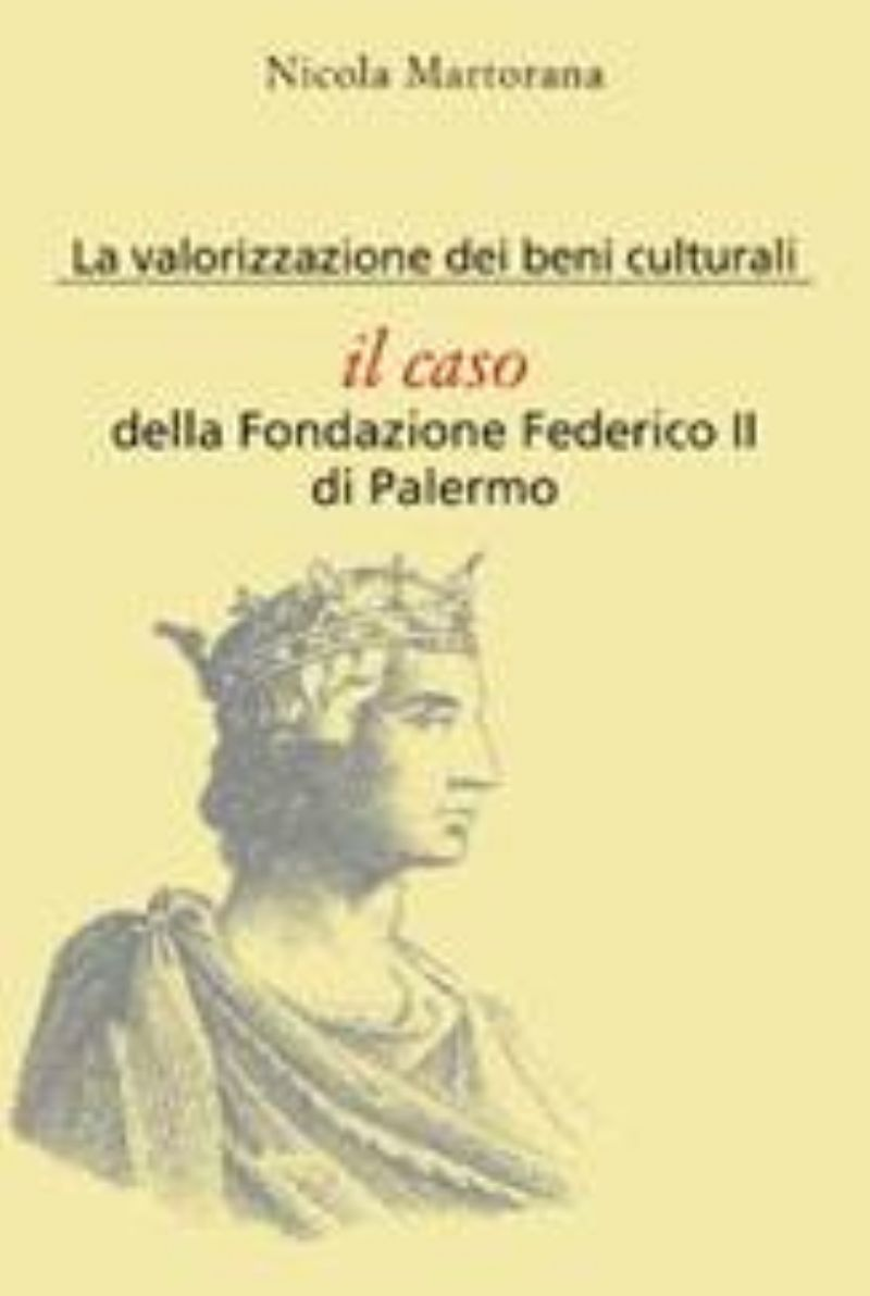 Valorizzazione dei beni culturali. Il caso: la Fondazione Federico II di Palermo