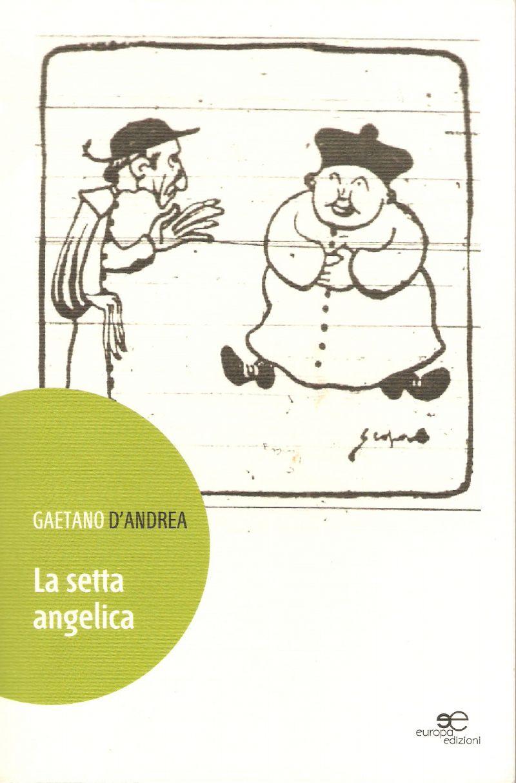 """""""LA SETTA ANGELICA"""" di Gaetano D`Andrea"""