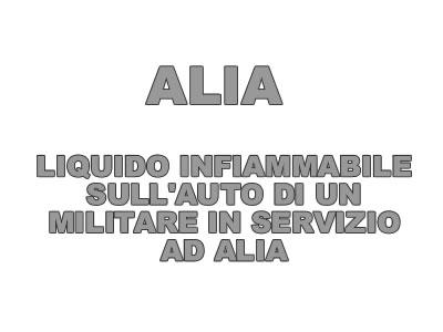 Liquido infiammabile sull'auto di un militare in servizio ad Alia.