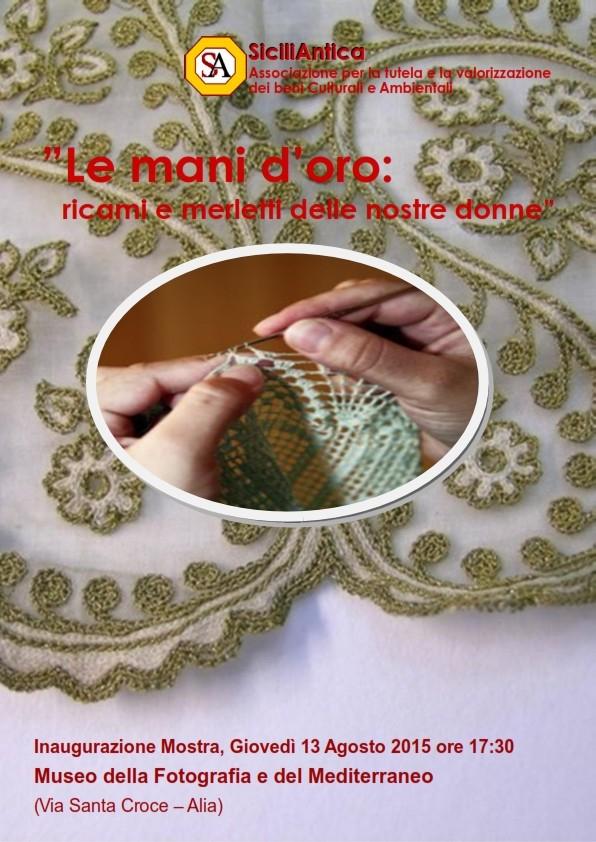 Le mani d�oro: Mostra ricami e merletti delle nostre donne.