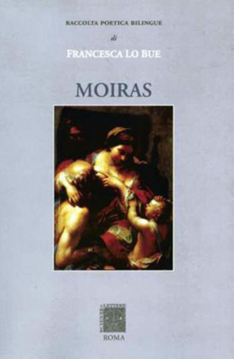 """Presentazione della Raccolta di Poesie Bilingue """"MOIRAS"""" di Francesca Lo Bue"""
