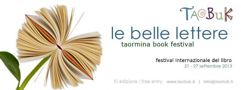 TAORMINA (ME) - RITORNA TAOBUK, L�ATTESO FESTIVAL INTERNAZIONALE DEL LIBRO DI TAORMINA, QUEST�ANNO ALLA SUA TERZA EDIZIONE.