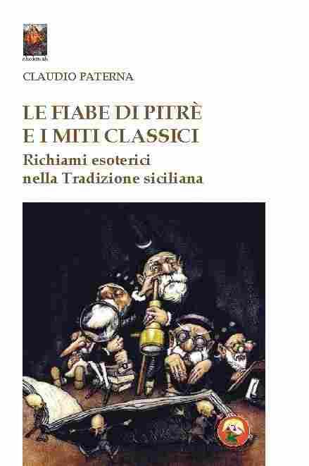 """Per iniziativa di BCsicilia e Istituto """"Mattarella – Dolci"""" si presenta il libro """"Le Fiabe di Pitrè e i miti classici. Richiami esoterici nella Tradizione siciliana"""""""