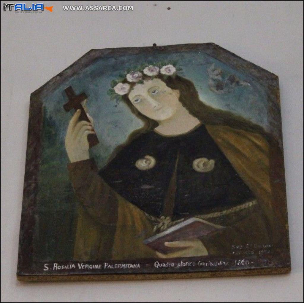 Il quadro originale in cui raffigura Santa Rosalia, trovata a suo tempo dove sorge la chiesetta,detta Santa Rosalia la nica
