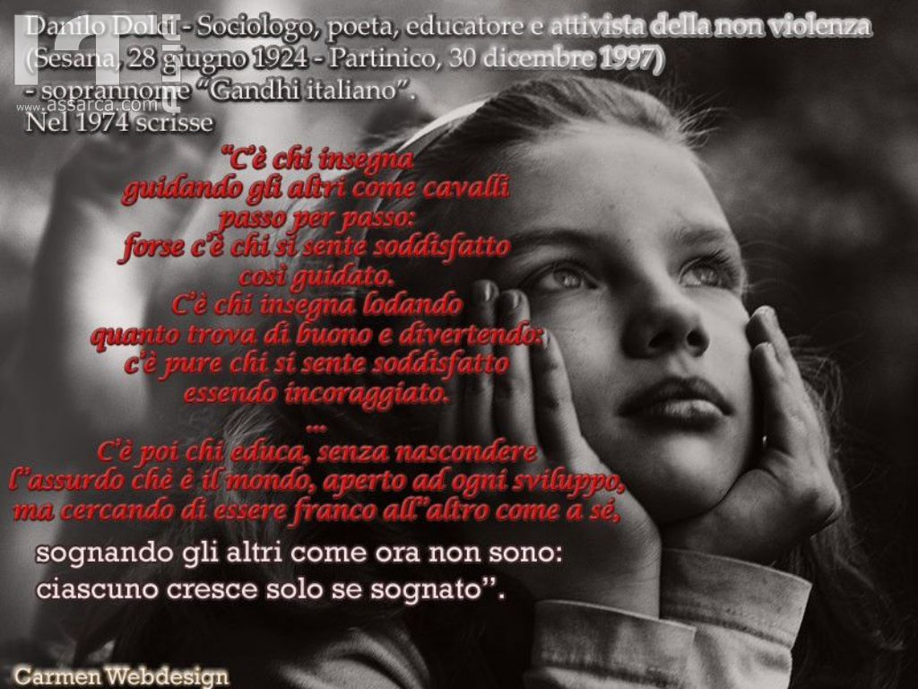 """Danilo Dolci - """"sognando gli altri come ora non sono: ciascuno cresce solo se sognato"""""""
